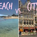 Beach Vacation vs. City Break